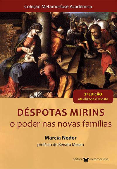Déspotas Mirins: o poder nas novas famílias (2ª edição)