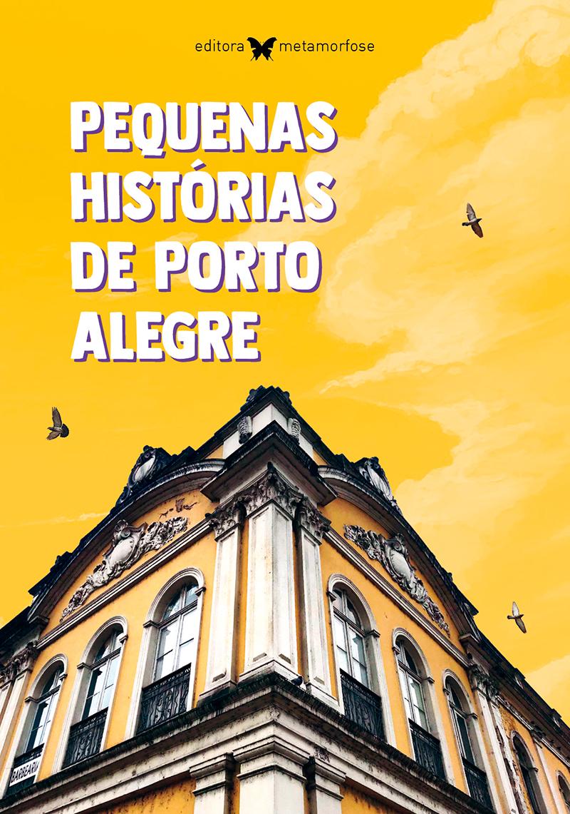 Pequenas histórias de Porto Alegre