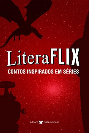 Literaflix - contos inspirados em séries