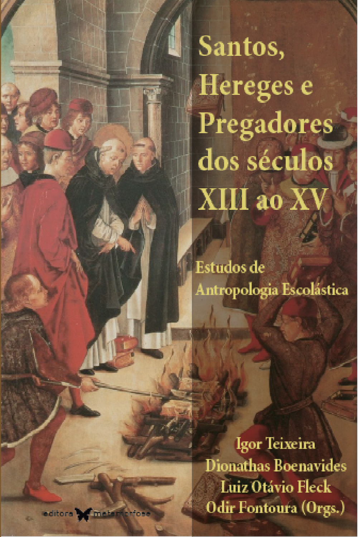 Santos, Hereges e Pregadores dos séculos XIII ao XV
