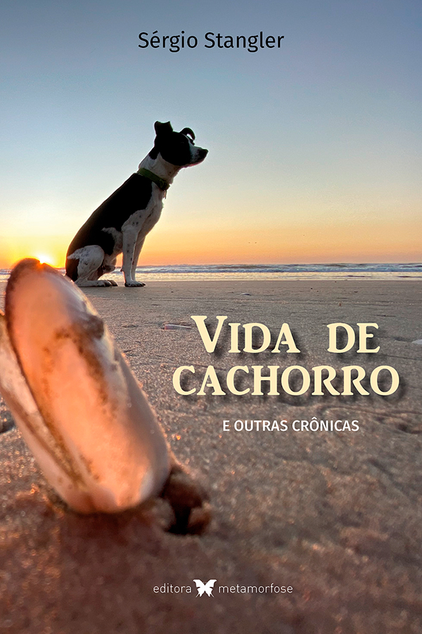 Vida de cachorro e outras crônicas